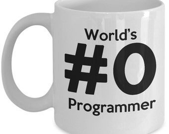 World's #0 programmer - funny coffee mugs for coders and programmers