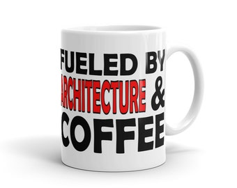 Architect Mug - Fueled By Architecture And Coffee
