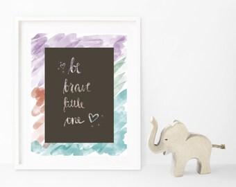 Be Brave Little One Digital Print