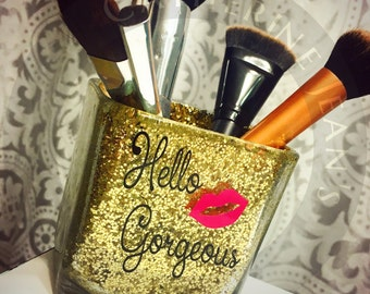 Make up Brush Holder, Hello Gourgeous brush holder, Make up holder, Bathroom decor, vanity decor, Bathroom organizer, graduation gifts