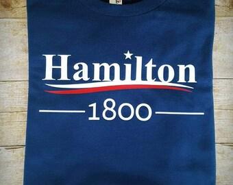 Hamilton 1800 shirt - Vote for Hamilton - Hamilton broadway- Not Throwing Away My Shot - The Room Where It All Happens - Hamilton's America