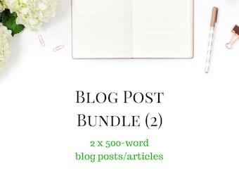Blog Writer -  2 x Blog Post Bundle - 2 Blog Posts - Blogs for Your Website - 2 x 500 Word Articles - Custom Blog - Custom Content