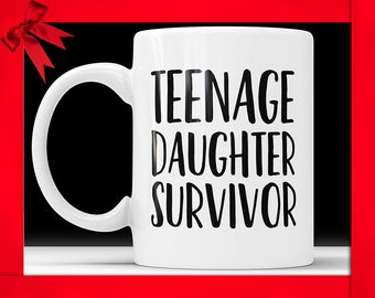 Teenage Daughter Survivor Coffee Mug - Funny Father's Day Gift Father's Day Mug Funny Parent Mug Funny Gift for Mom Best Dad Mom Coffee Cup