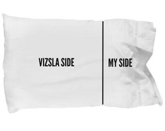 Vizsla Pillow Case - Funny Vizsla Pillowcase - Vizsla Side and My Side - Vizsla Gifts