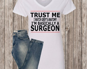 Grey's Anatomy Shirt, Bascially a Surgeon, Grey's Anatomy, Doctor Shirt, Surgeon Shirt
