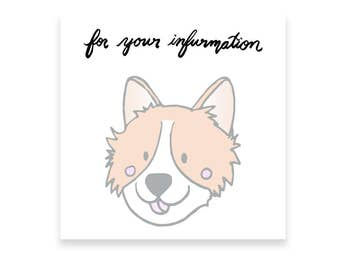Corgi Sticky Notes | For your infurmation | Cute and Funny Sticky Notes