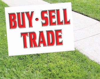 Buy and Sell Trade Promotion Yard Sign
