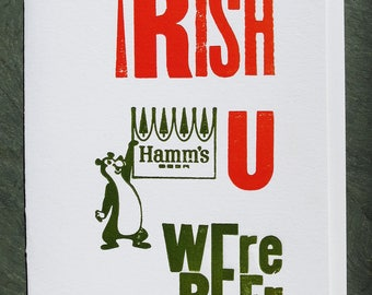 Irish You Were Beer Letterpress Greeting Card