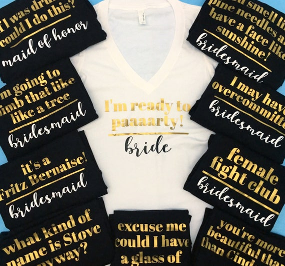 Bachelorette Party Shirt Bridesmaid Quote