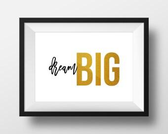 Dream Big Printable Wall Art - Instant Download - Digital Download - Typographic Print - Apartment Decor - Dorm Decor - Wall Art