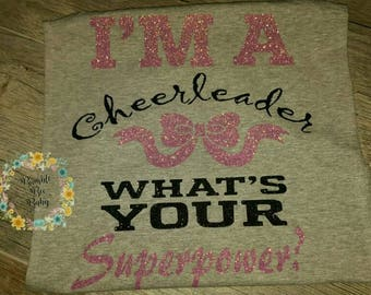 I'm a Cheerleader,  What's Your Superpower, Tee,  Cheerleader Tee