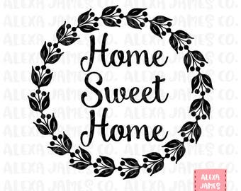 Home Sweet Home SVG, Home svg, Wreath svg, Floral wreath svg, SVG Cutting File, Home Decor svg, Cricut Cut File, Silhouette, svg png pdf