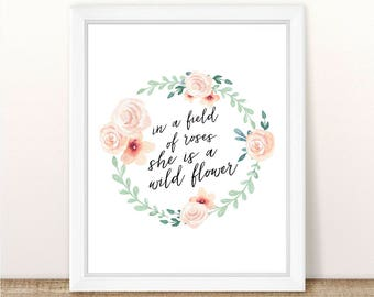 PRINTABLE, In A Field Of Roses She Is a Wild Flower, INSTANT DOWNLOAD, Nursery Wall Decor, Girl Nursery Decor, Boho, Tribal, Quote Print