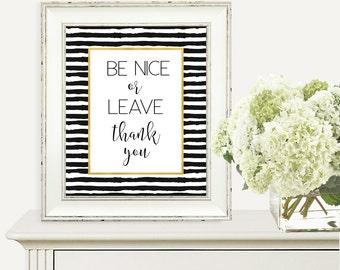 Be Nice or Leave Thank You Printable, 8x10, Wall Art Printable, Home Decor, Inspirational Quote, Gift for Home, Office, Housewarming