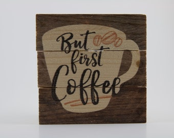 But First Coffee Sign Wood Sign But First Coffee Coffee Sign Coffee