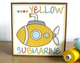 Yellow Submarine Card - Fun Card -  Stitched Card - Handmade - Just Because Card - Greeting Card - Embelished - Happy Mail - Sewn