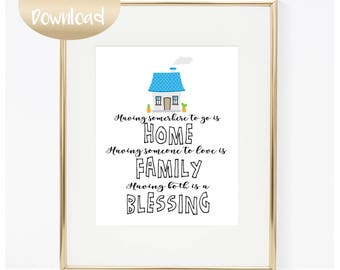 Having Somewhere To Go Is Home, Having Someone To Love Is Family, Having Both Is Blessing Family Gift Idea Digital Download INSTANT DOWNLOAD