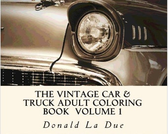 The Vintage Car & Truck Adult Coloring Book