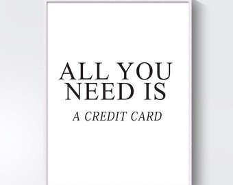fashion quotes, fashion print, fashion wall art, chanel print, fashion poster, all you need is, a credit card, typography print, a credit