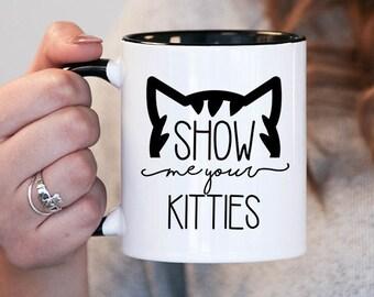 show me your kitties mug, funny cat mug