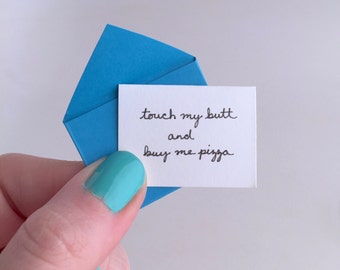 Touch my Butt and Buy me Pizza. Mini. Handmade. Greeting Card. Love.