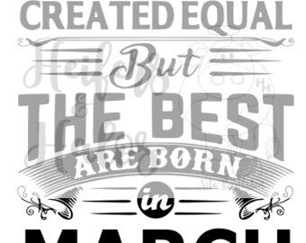 All Women are created equal but the Best are Born in March