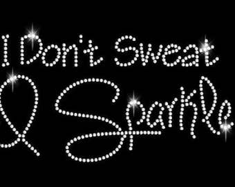 Rhinestone I Don't Sweat Lightweight T-Shirt  or DIY Iron On Transfer      AQ5F
