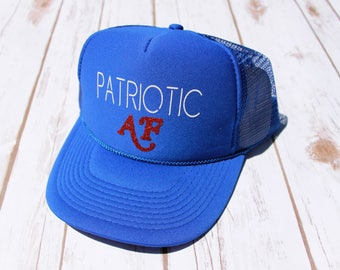 Patriotic AF, Hat, Trucker Hat, 4th Of July, America, Patriotic, Red White And Blue