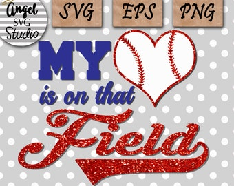 My Heart is on that Field SVG PNG EPS Baseball File