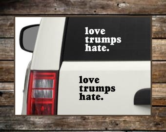 Love Trumps Hate Decal / 12 Colors / Resist Decal / Resistance Car Decal