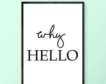 Why Hello Typography Poster Print