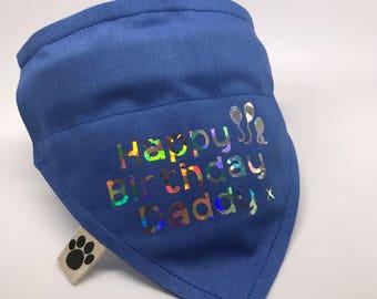 Dog Bandana - Happy Birthday Daddy