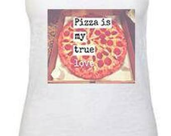 Pizza Is My True Love