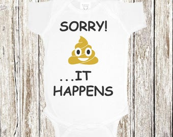 Sorry it happens!, funny baby bodysuit, cute baby outfit, poop emoji, birthday gift, baby shower gift