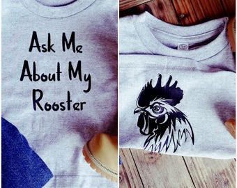 Ask Me About My Rooster T-Shirt