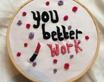 """You Better Work! 5"""" hoop"""