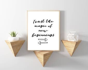 Typography Quote Print - Inspirational - Motivational - Feel Good - Home Decor - New Home - Trust The Magic Of New Beginnings