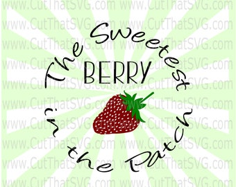 Sweetest Berry In the Patch SVG Cut File