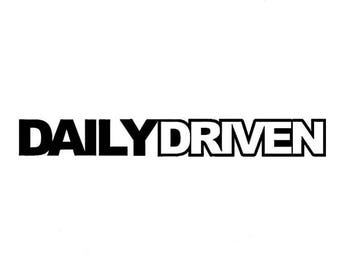 DAILY DRIVEN - Decal