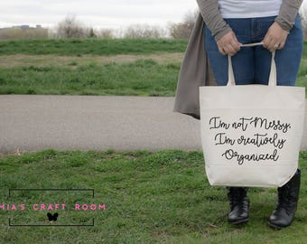 Im not messy, I'm creatively organized Tote bag [LARGE Canvas tote bag with two large front pockets]