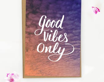 Good Vibes Only Card – Clouds and Hand Lettering