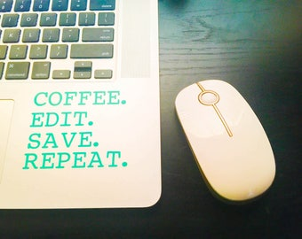 Coffee.Edit.Save.Repeat Decal
