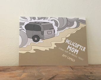 Helicopter Mom: Stories from an Anxious Parent