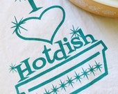 I Love Hotdish Screenprint Flour Sack Towel. Midwest Towel. Screen Print Kitchen Towel. Gift for Friend. Gift for Mom. Made in the Midwest.