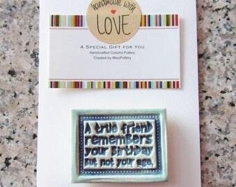 Handmade Magnet Tile - Birthday Gift Magnet - Ageless Saying - Friendship Magnet
