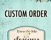 Custom Order For Antiques Galore Gal
