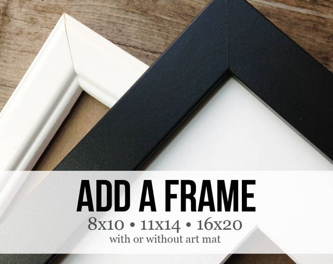 Featured listing image: ADD a FRAME to Your Order - Black OR White Frames Available - Framed Art - Ready to Hang - Fully assembled