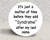 Syndrome PINBACK BUTTON or MAGNET - 1.25 inch round