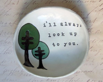 Gifts for Dad, Grandparent Gifts, Birthday, Father's Day, Mother's Day, Big Brother Gift, I'll Always Look Up To You Bowl