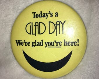 "1 Vintage mid 80s Yellow Pin ""today's a glad day we're glad you're here"" with a smile"